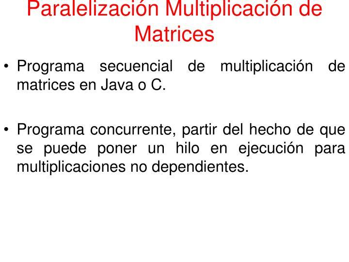 Paralelización Multiplicación de Matrices