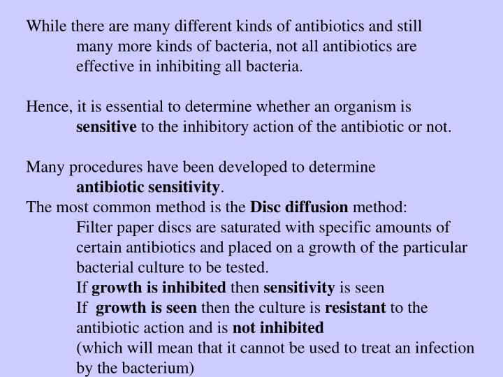 While there are many different kinds of antibiotics and still