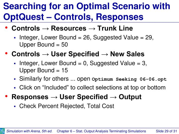 Searching for an Optimal Scenario with OptQuest – Controls, Responses