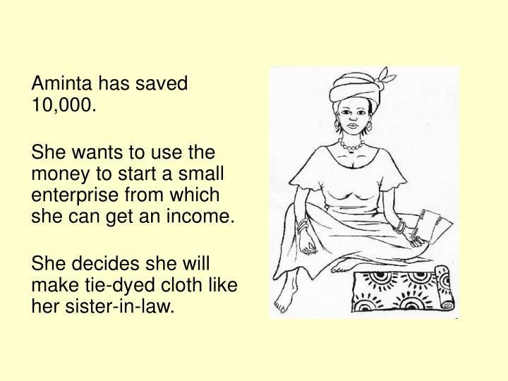 Aminta has saved 10,000.