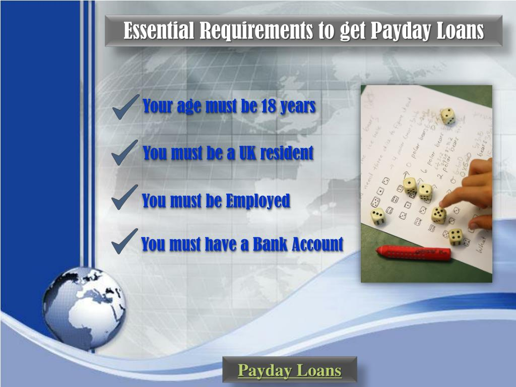 Essential Requirements to get Payday Loans