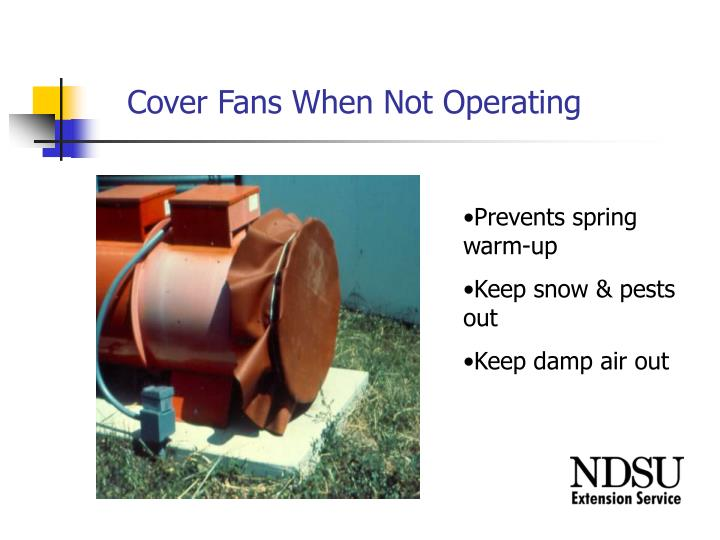 Cover Fans When Not Operating
