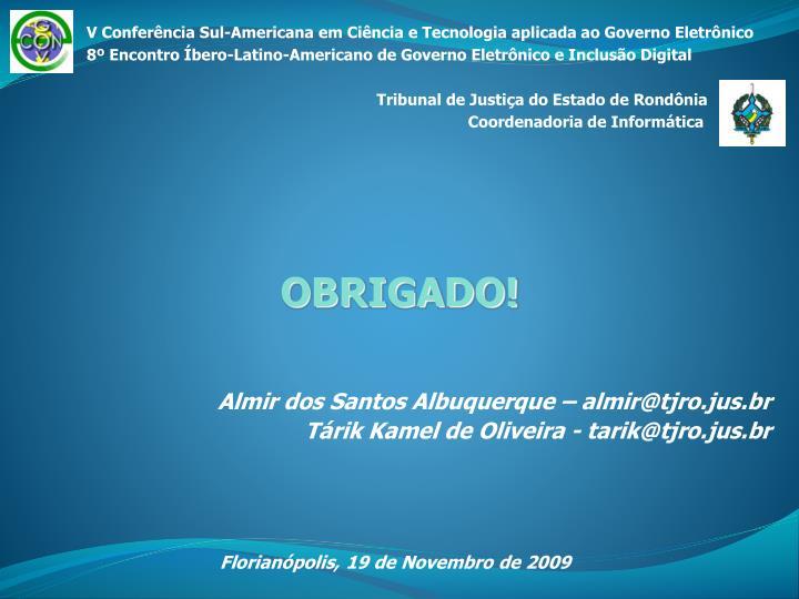 Almir dos Santos Albuquerque – almir@tjro.jus.br