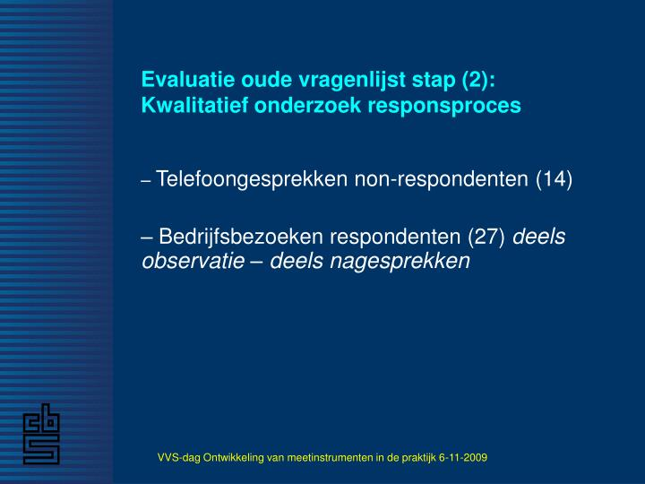 Evaluatie oude vragenlijst stap (2): Kwalitatief onderzoek responsproces