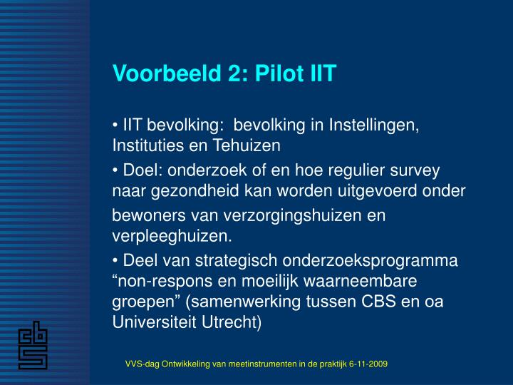 Voorbeeld 2: Pilot IIT