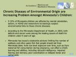 chronic diseases of environmental origin are increasing problem amongst minnesota s children