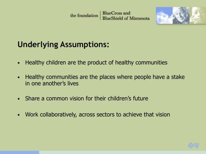Underlying Assumptions: