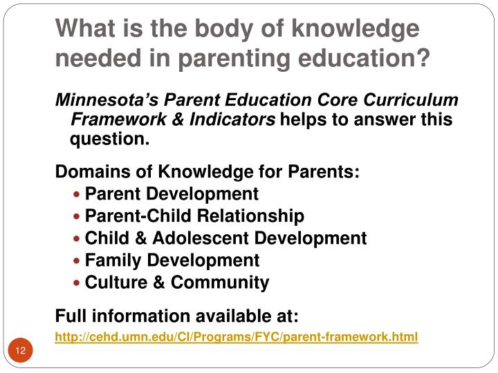 What is the body of knowledge needed in parenting education?