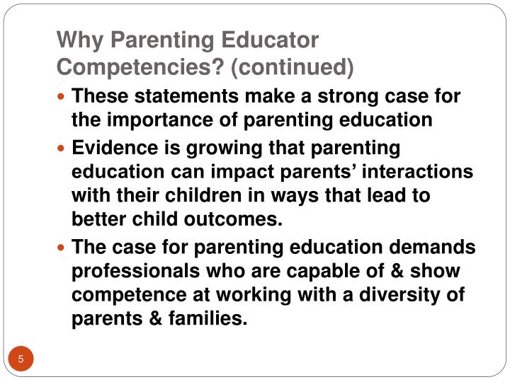 Why Parenting Educator Competencies? (continued)
