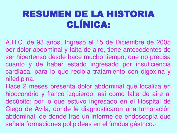 RESUMEN DE LA HISTORIA CLÍNICA: