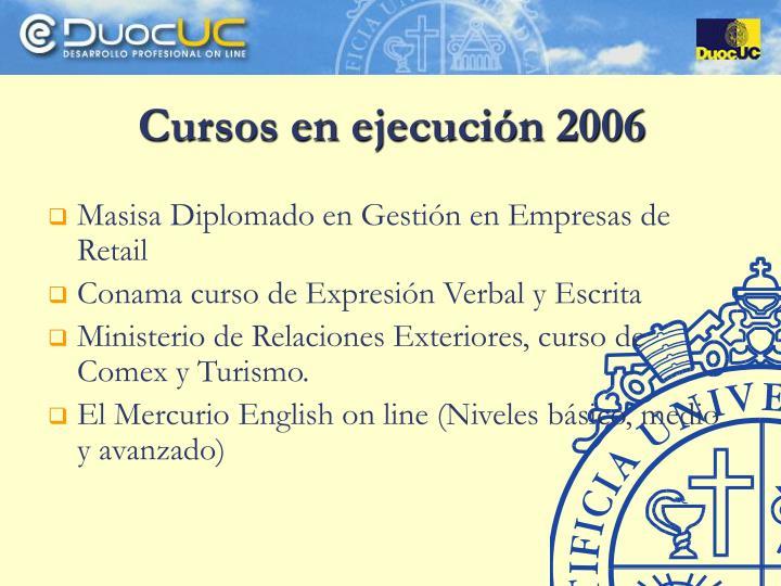 Cursos en ejecución 2006