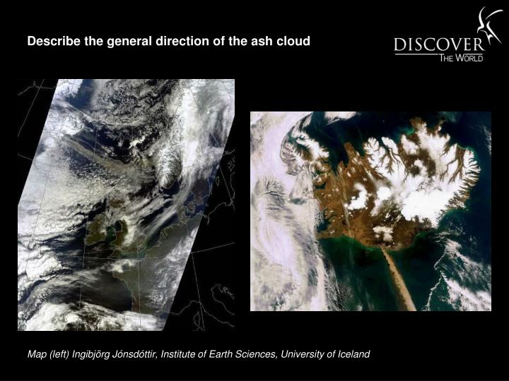 Describe the general direction of the ash cloud
