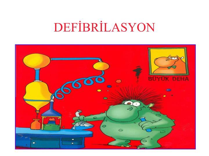 DEFİBRİLASYON