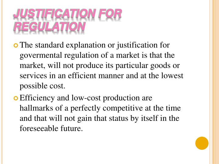 JUSTIFICATION FOR REGULATION
