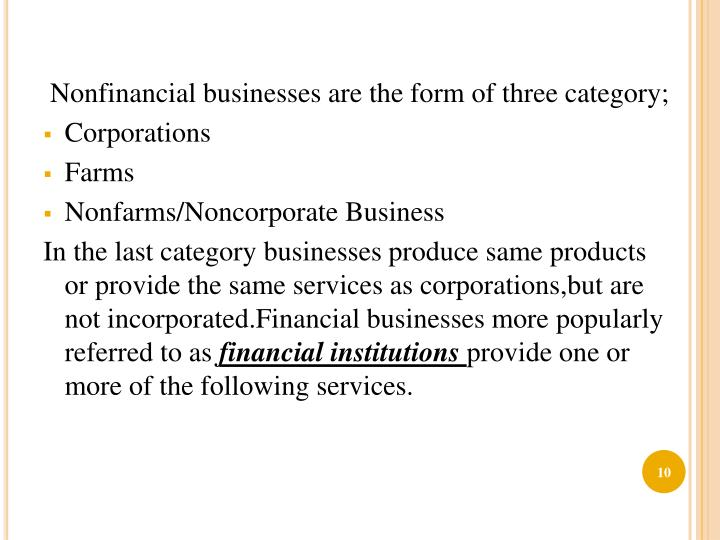 Nonfinancial businesses are the form of three category;