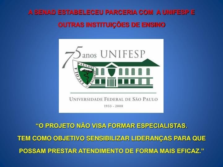 A SENAD ESTABELECEU PARCERIA COM  A UNIFESP E OUTRAS INSTITUIÇÕES DE ENSINO