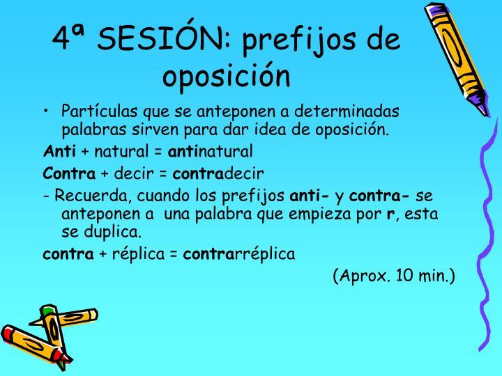 4ª SESIÓN: prefijos de oposición