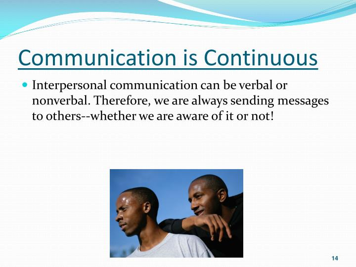 Communication is Continuous