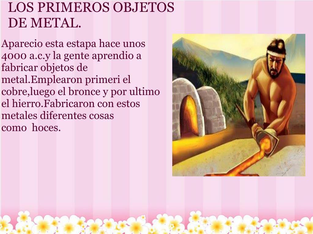 LOS PRIMEROS OBJETOS DE METAL.