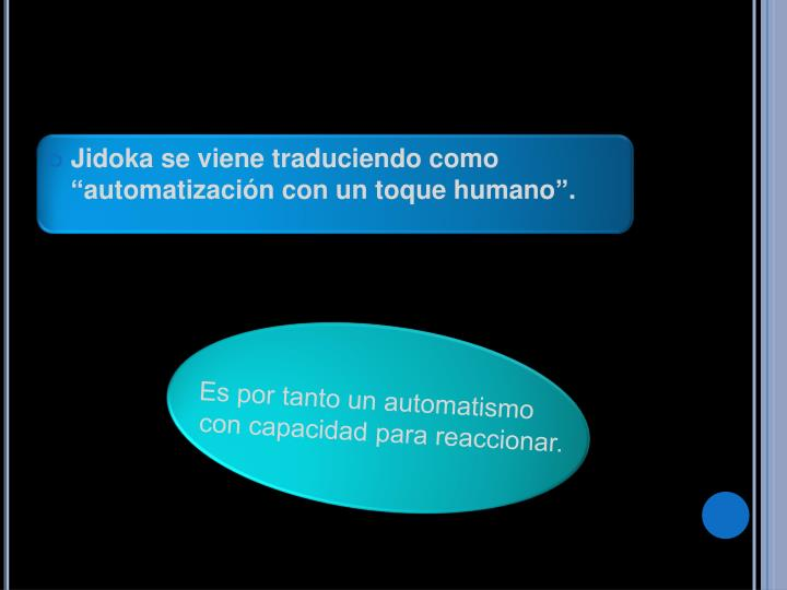 """Jidoka se viene traduciendo como """"automatización con un toque humano""""."""