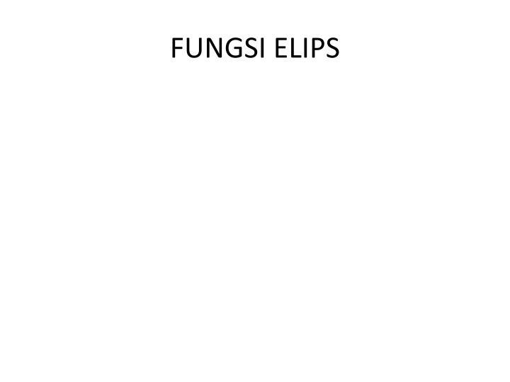 FUNGSI ELIPS
