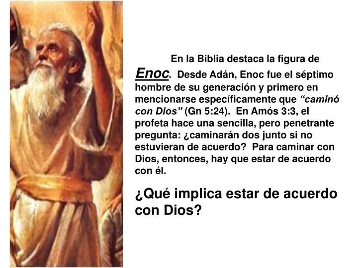En la Biblia destaca la figura de