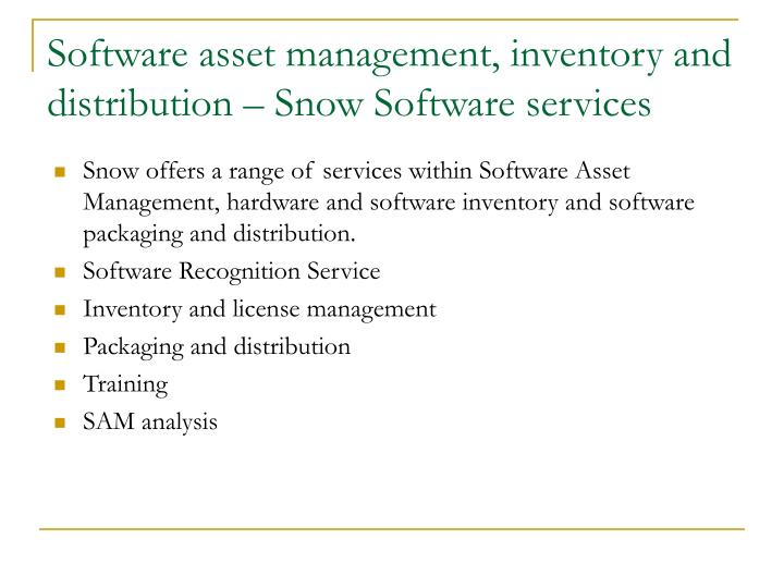 Software asset management inventory and distribution snow software services
