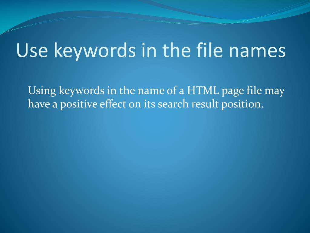 Use keywords in the file names