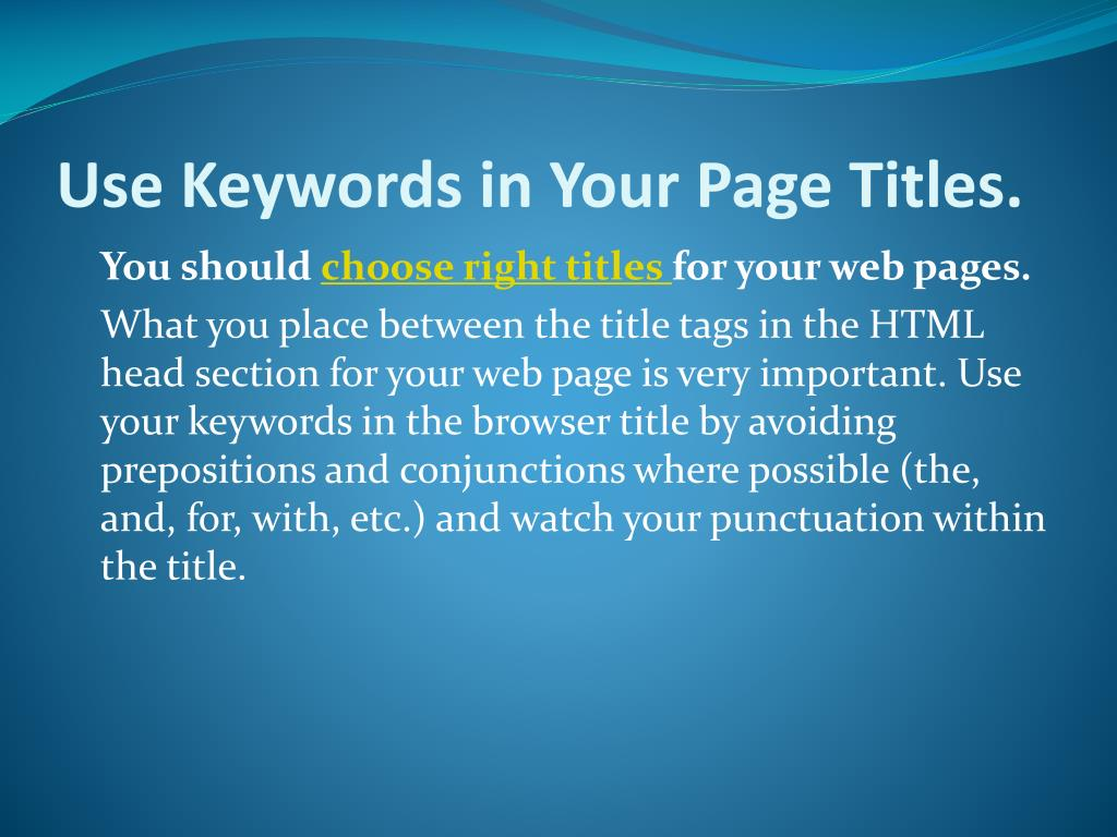 Use Keywords in Your Page Titles.