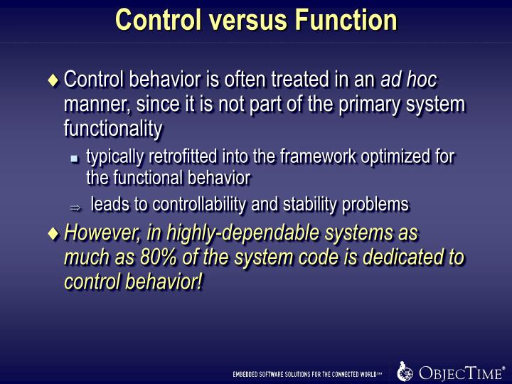 Control versus Function