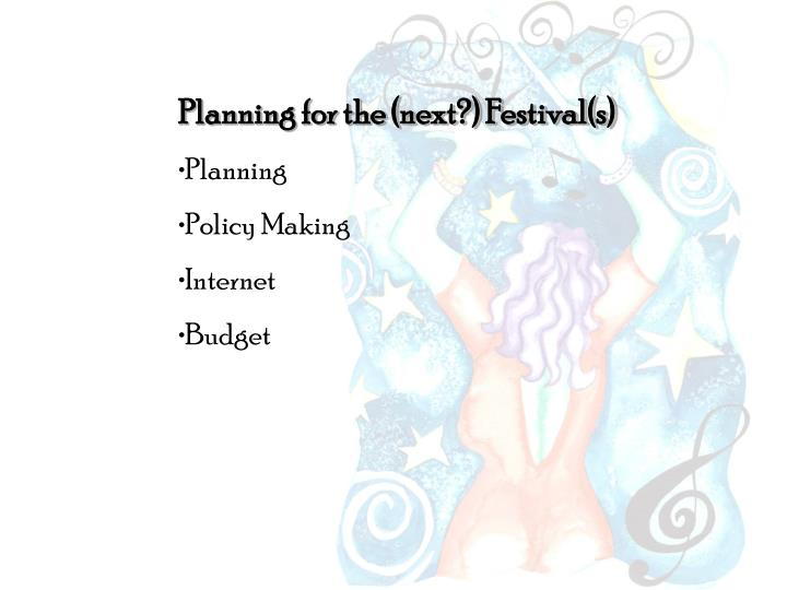 Planning for the (next?) Festival(s)