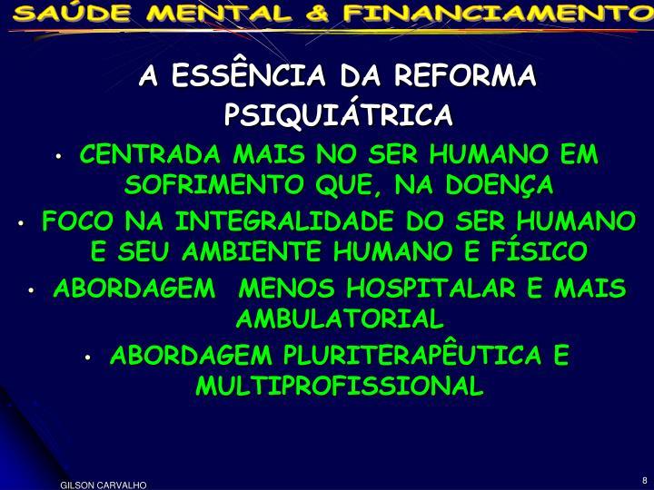 A ESSÊNCIA DA REFORMA PSIQUIÁTRICA