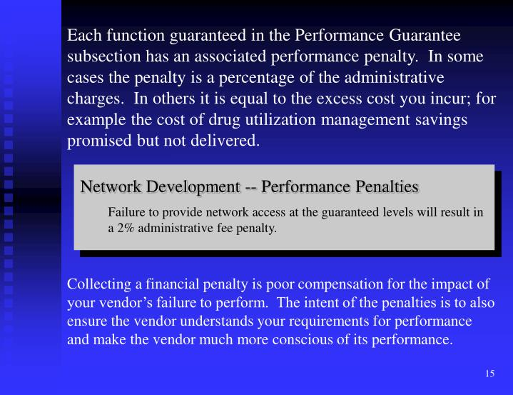 Network Development -- Performance Penalties