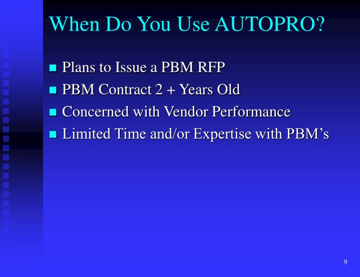 When Do You Use AUTOPRO?