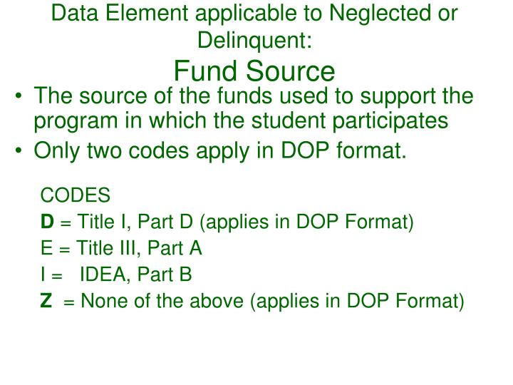 Data Element applicable to Neglected or Delinquent: