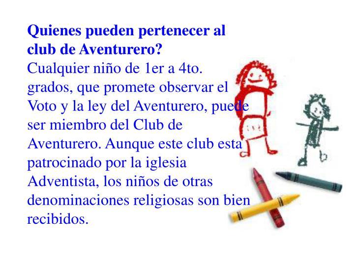 Quienes pueden pertenecer al club de Aventurero?