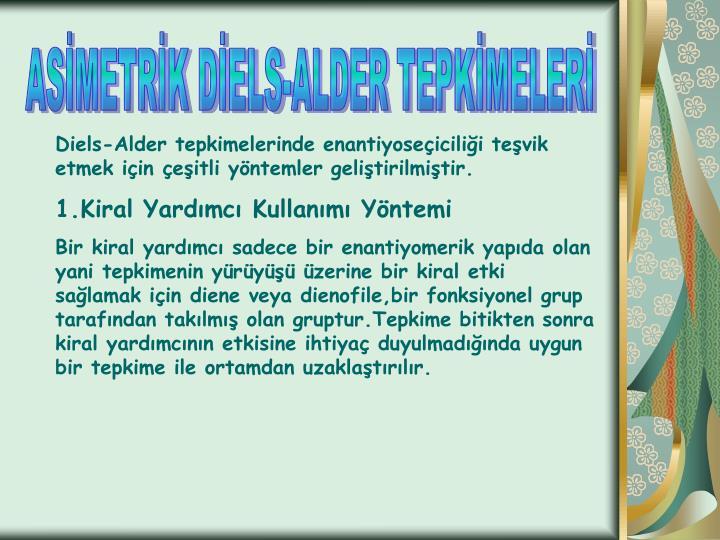 ASİMETRİK DİELS-ALDER TEPKİMELERİ