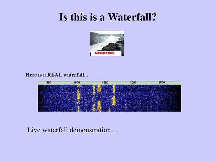 Is this is a Waterfall?