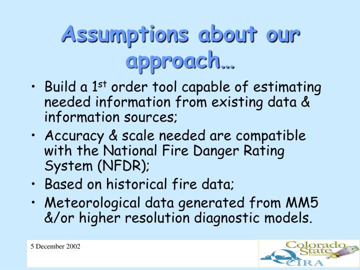 Assumptions about our approach…