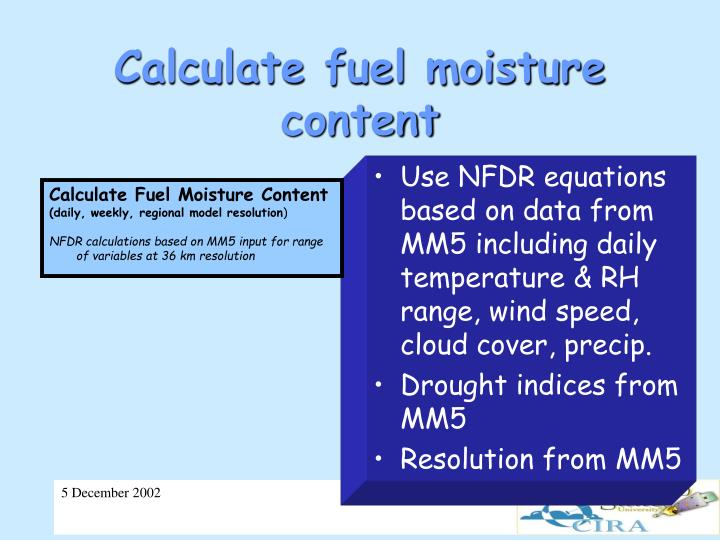 Use NFDR equations based on data from MM5 including daily temperature & RH range, wind speed, cloud cover, precip.