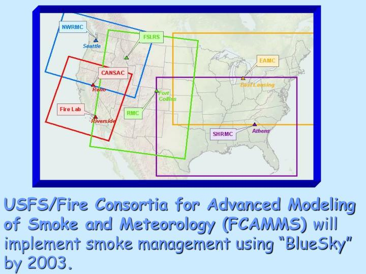 USFS/Fire Consortia for Advanced Modeling of Smoke and Meteorology (FCAMMS)