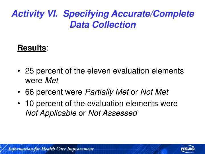 Activity VI.  Specifying Accurate/Complete Data Collection