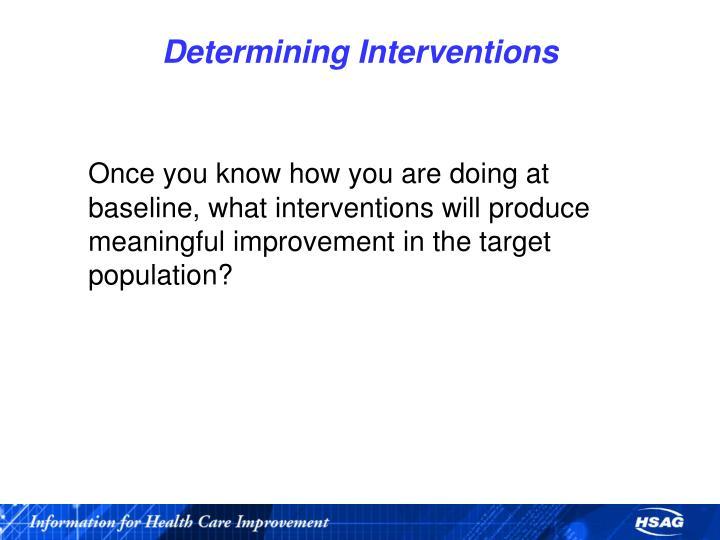 Determining Interventions