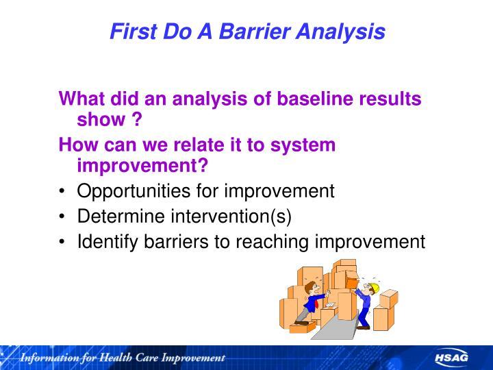 First Do A Barrier Analysis