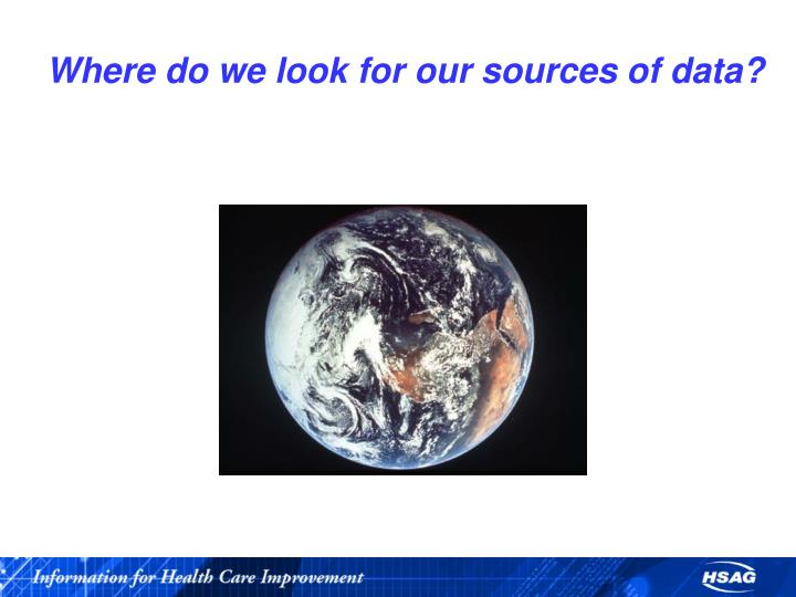 Where do we look for our sources of data?