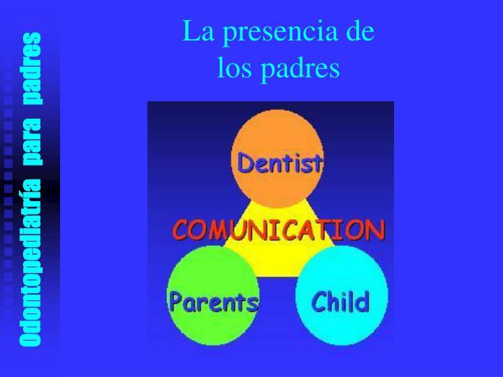 La presencia de los padres