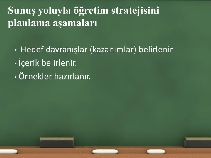 Sunuş yoluyla öğretim stratejisini planlama aşamaları
