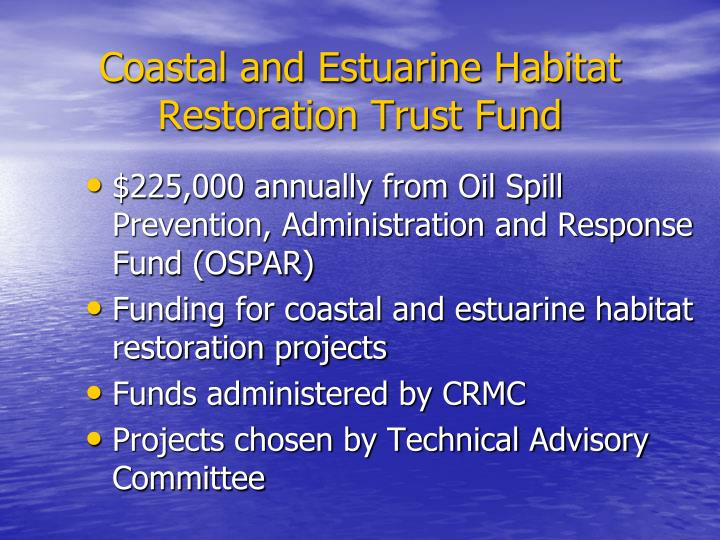 Coastal and Estuarine Habitat Restoration Trust Fund
