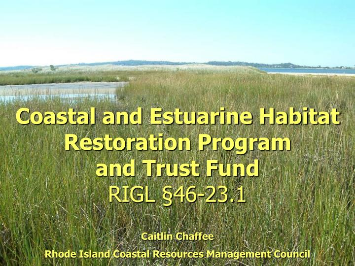 Coastal and Estuarine Habitat Restoration Program