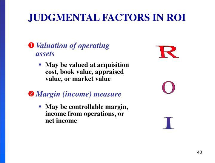 JUDGMENTAL FACTORS IN ROI